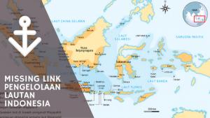 Ilustrasi missing link pengelolaan laut Indonesia.