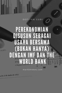 Defiyan Cori - Perekonomian Disusun Sebagai Usaha Bersama (Bukan Hanya) Dengan IMF Dan The World Bank