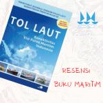 Resensi Buku: Tol Laut Konektivitas Visi Poros Maritim Indonesia